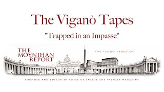 """The Vigano Tapes #5: """"Trapped in an Impasse"""""""