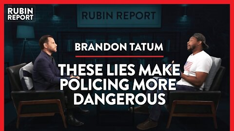 Ex-Police Officer Exposes The Reality of Race & Policing | Brandon Tatum | POLITICS | Rubin Report
