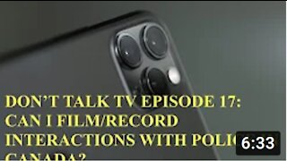 Don't Talk TV Episode 17 Can I Record Police in Canada?