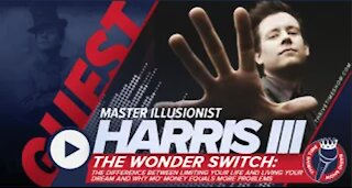 Illusionist Harris III | The Wonder Switch: Difference Between Limiting Your Life & Living The Dream