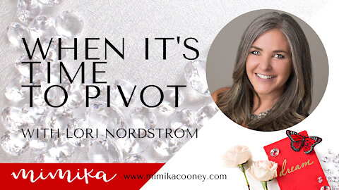 When it's time to Pivot with Lori Nordstrom