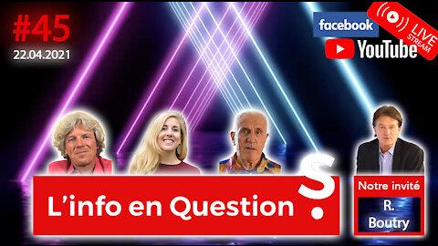 L'info en QuestionS #45 avec Richard Boutry - 22.04.21
