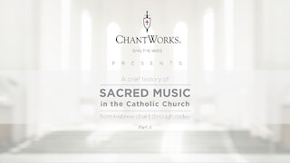 A brief history of Sacred Music in the Catholic Church, part 4