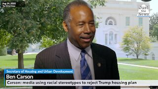 Carson: media using racial stereotypes to reject Trump housing plan