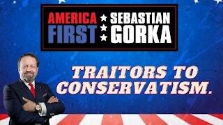 Traitors to conservatism. Sebastian Gorka on AMERICA First