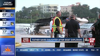 Father saves daughter after boat explosion