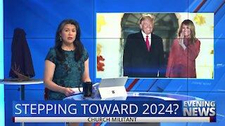 Stepping Toward 2024? — Evening News
