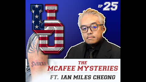 Did McAfee Have a Dead Man's Switch? | UA e25 ft. Ian Miles Cheong