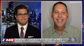 After Hours - OANN Spending that Stimulus with Danny Kofke