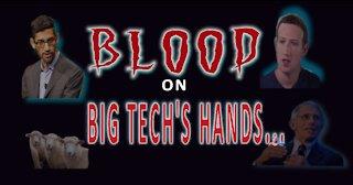 BLOOD...ON BIG TECH'S HANDS!!!