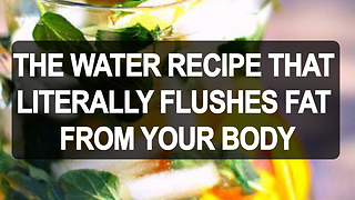 Water recipe helps flush fat from body