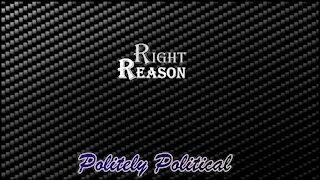 Politely Political - Right Reason
