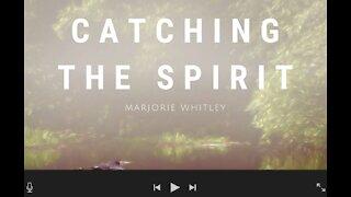 Catching the Spirit