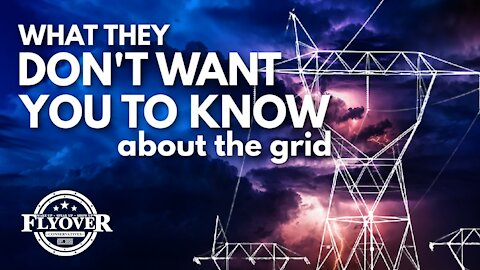 The Grid (What They Don't Want You To Know)   Flyover Conservatives