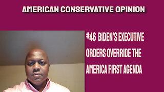 #46 Bidens executive orders repeal America First agenda