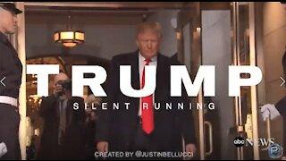 Trump ~ Silent Running