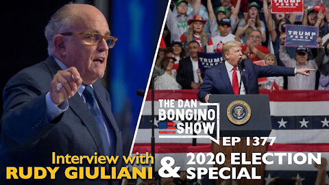 Ep. 1377 Interview With Rudy Giuliani & 2020 Election Special - The Dan Bongino Show