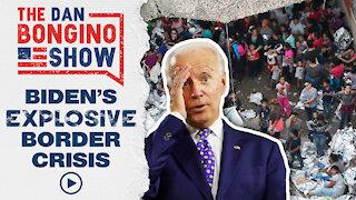 Biden's Explosive Border Crisis