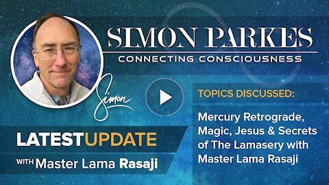 Simon Parkes & Master Lama Rasaji Latest Important Update