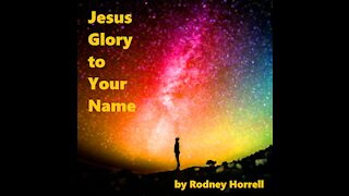 Christian Song: Jesus, Glory to Your Name