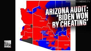 'Biden Won by Cheating' Arizona Audit Finds