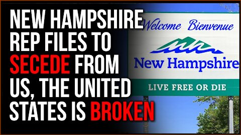 New Hampshire Representative Files To SECEDE From The US