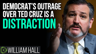 Democrat's OUTRAGE Over Ted Cruz Is A DISTRACTION!