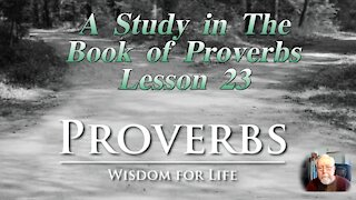 Proverbs, Lesson 23, on Down to Earth But Heavenly Minded Podcast