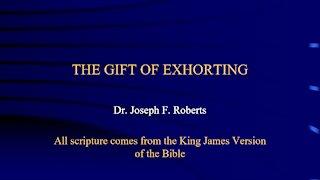 Spiritual Gifts 8 - Exhorting
