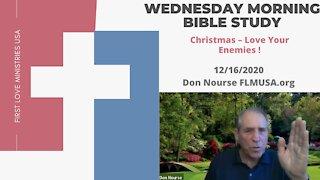Christmas – Love Your Enemies ! - Bible Study | Don Nourse - FLMUSA 12/16/2020
