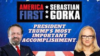 President Trump's most important accomplishment. Katie Gorka with Sebastian Gorka on AMERICA First