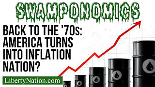 Back to the '70s: America Turns into Inflation Nation? – Swamponomics