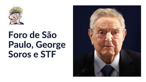 Foro de São Paulo, George Soros e STF