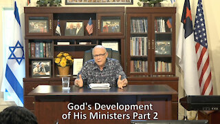 God's Development of His Ministers Part 2