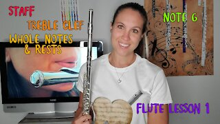 How To Play Flute | Staff, Treble, Whole Notes & Rests, Note G