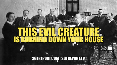 THIS EVIL CREATURE IS BURNING DOWN YOUR HOUSE