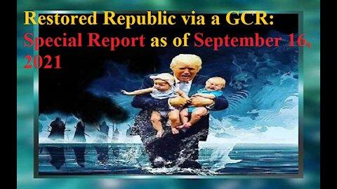 Restored Republic via a GCR Special Report as of September 16, 2021
