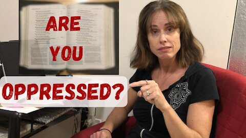 Lose Your Fear Part 23- Are You Oppressed?
