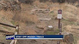 Stay off muddy trails