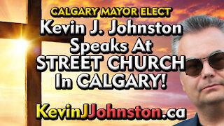 Kevin J Johnston Speaks To Calgary Street Church with Artur Pawlowski