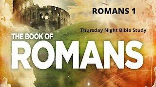 "Thursday Night Bible Study│ Romans 1│ ""The Gospel According to Romans"