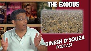 THE EXODUS Dinesh D'Souza Podcast Ep 121