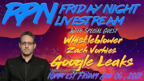 Google Leaks with Zach Vorhies on Fri. Night Livestream
