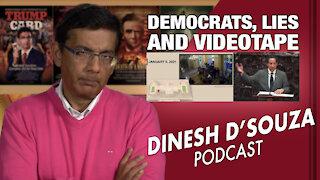 DEMOCRATS, LIES AND VIDEOTAPE Dinesh D'Souza Podcast Ep25