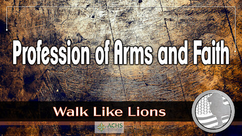 """""""Profession of Arms and Faith"""" Walk Like Lions Christian Daily Devotion with Chappy May 3, 2021"""