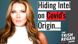 Govt Hiding Intel on Covid's Origin Ep 130