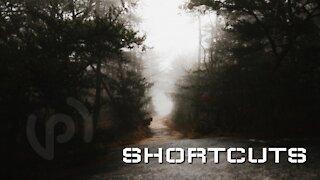 Little Devotional - Shortcuts