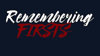 Remembering Firsts