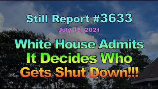 White House Admits It Decides Who Gets Shut Down!!, 3633