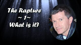 The Rapture - 01 - What is the Rapture?